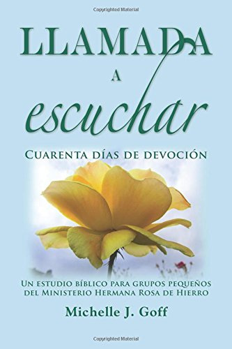 Llamada a escuchar: Cuarenta dias de devocion (Spanish Edition) [Michelle J. Goff] (Tapa Blanda)