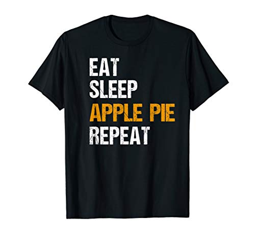 Apple Pie Shirt Funny Apple Pie Quote Apple Pie Lover Gift T-Shirt