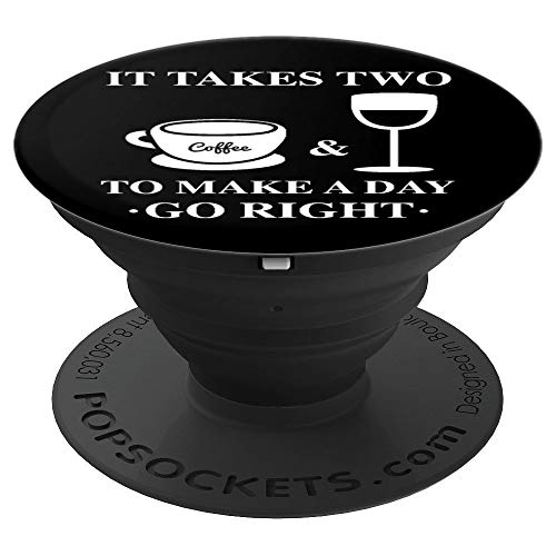 It Takes Two Make A Day Go Right Funny Coffee Wine Song Pun PopSockets Grip and Stand for Phones and Tablets