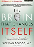 Image de The Brain That Changes Itself: Stories of Personal Triumph from the Frontiers of Brain Science [BRAIN THAT CHANGES ITSELF  10D]