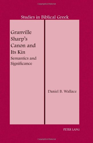 Granville Sharp's Canon and Its Kin: Semantics and Significance (Studies in Biblical Greek)