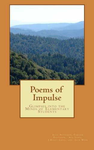 Poems of Impulse: Glimpses into the Minds of Elementary Students