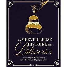 La merveilleuse histoire des pâtisseries