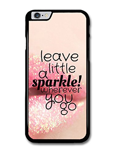Leave A Little Sparkle Wherever You Go Life & Love Inspirational Quote coque pour iPhone 6 Plus 6S Plus
