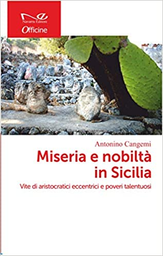 """Un panorama umano nel libro di Antonino Cangemi """"Miseria e nobiltà in Sicilia"""" - di Guglielmo Peralta"""