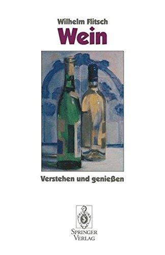 Wein: Verstehen und genießen (German Edition) Taschenbuch – 14. März 1994 Michael Kirschbaum Wilhelm Flitsch Springer 354057087X