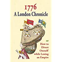 1776: A London Chronicle, or How to Divert Oneself while Losing an Empire