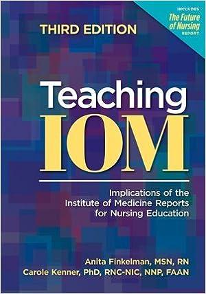 Teaching IOM: Implications of the Institute of Medicine Reports for Nursing Education, Finkelman, Anita