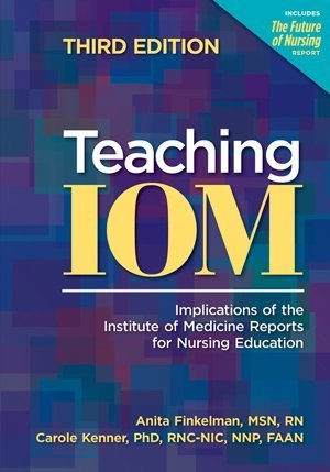 Teaching IOM: Implications of the Institute of Medicine Reports for Nursing Education by Brand: AMER NURSES ASSN