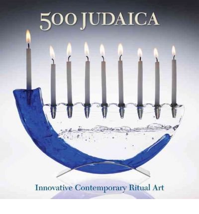 500 Judaica: Innovative Contemporary Ritual Art (500 (Lark Paperback)) (Paperback) - Common