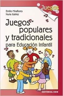 Juegos Populares Y Tradicionales Para Educación Infantil Spanish Edition Miraflores Gómez Emilio Ibáñez Olalla Nuria 9788490232750 Books