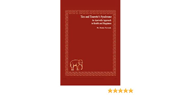 Amazon Tics And Tourettes Syndrome An Ayurvedic Approach To