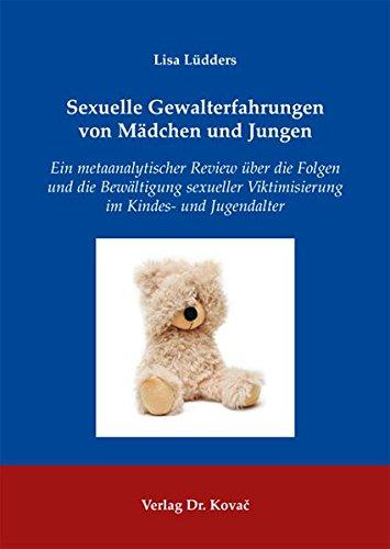 Download Sexuelle Gewalterfahrungen von Mädchen und Jungen. Ein metaanalytischer Review über die Folgen und die Bewältigung sexueller Viktimisierung im Kindes- und Jugendalter pdf