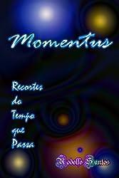 Momentus - Recortes do Tempo que Passa (Portuguese Edition)