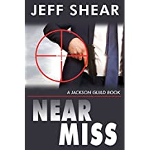 Near Miss (Jackson Guild Books Book 2)