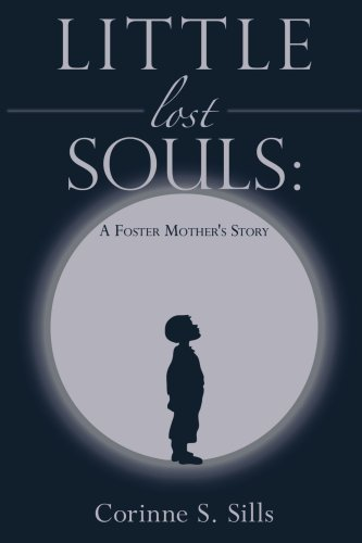 Little Lost Souls: A Foster Mother's Story