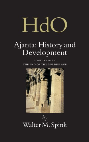 Ajanta: History And Development 1. The End of the Golden Age (Handbook of Oriental Studies: Section 2; India) (Handbook of Oriental Studies. Section 2 South Asia / Ajanta:)