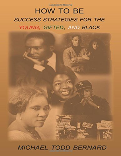 Download How to Be: Success Strategies for the Young, Gifted, and Black PDF