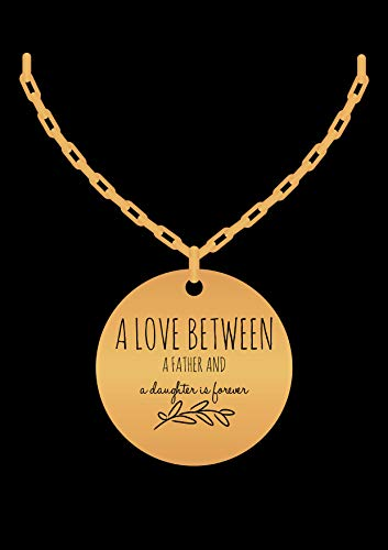 Dad Daughter Necklace - Love Forever - Jewelry Gift Charm From Father - Gold Laser Engraved -