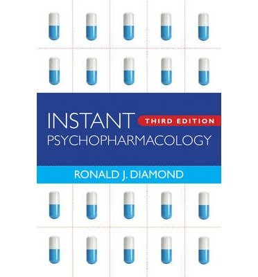 Instant Psychopharmacology  Up To Date Information About The Most Commonly Prescribed Psychiatric Medications Diamond  Ronald J    Author       Paperback   2009