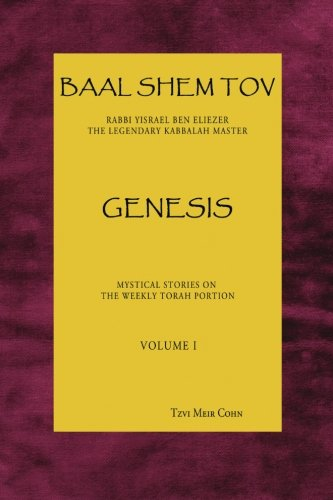 Baal Shem Tov Genesis: Mystical Stories Following the Weekly Torah Portion