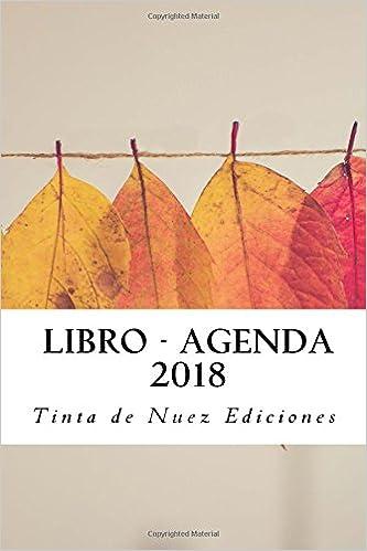 Libro Agenda Básica 2018: Amazon.es: Tinta de Nuez Ediciones ...