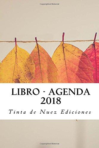 Libro Agenda Básica 2018 (Spanish Edition): Tinta de Nuez ...