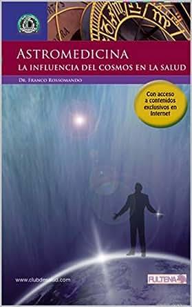 ASTRO MEDICINA: La influencia del cosmos en la salud. eBook ...