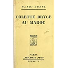Colette Bryce au Maroc (French Edition)