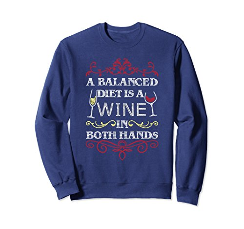 Unisex A Balanced Diet Is A Wine In Both Hands Sweatshirt Medium (Two Hands Shiraz)