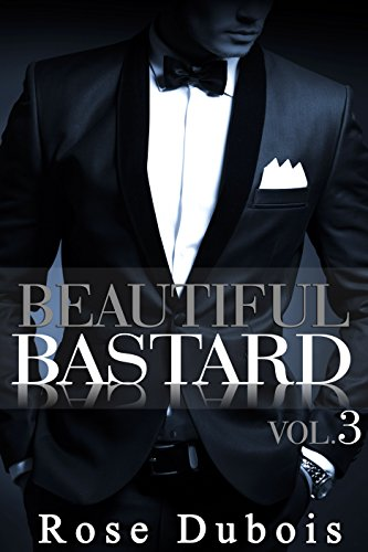 Beautiful Bastard Livre 3 Roman Erotique Bad Boy
