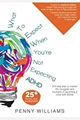 [(What to Expect When You're Not Expecting ADHD)] [Author: Penny Williams] published on (January, 2015)