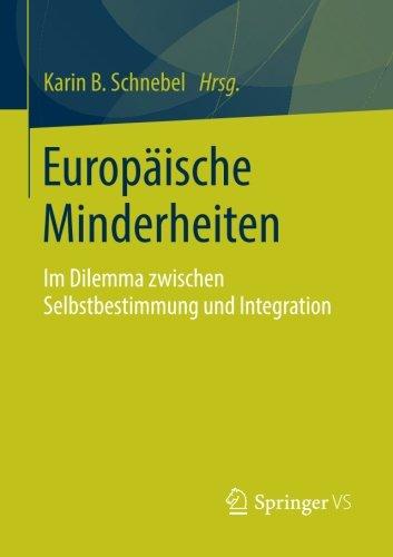 Europäische Minderheiten: Im Dilemma zwischen Selbstbestimmung und Integration (German Edition)