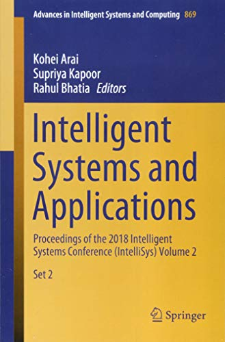 Intelligent Systems and Applications: Proceedings of the 2018 Intelligent Systems Conference (IntelliSys) Volume 2 (Advances in Intelligent Systems and Computing)-cover