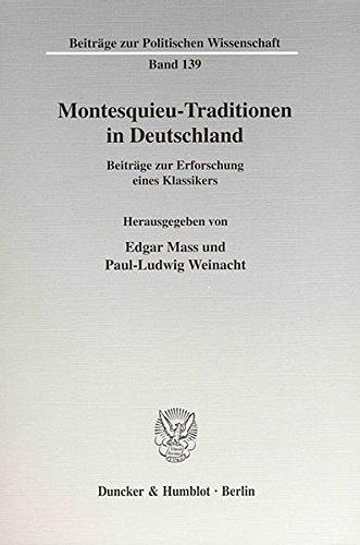 Montesquieu-Traditionen in Deutschland: Beiträge zur Erforschung eines Klassikers