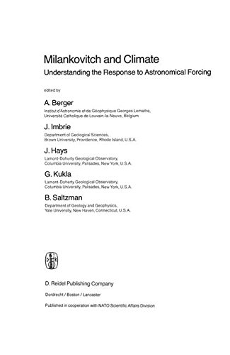 Milankovitch and Climate: Understanding the Response to Astronomical Forcing (Nato Science Series C:)