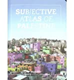 [( Subjective Atlas of Palestine )] [by: Annelys de Vet] [Apr-2013]