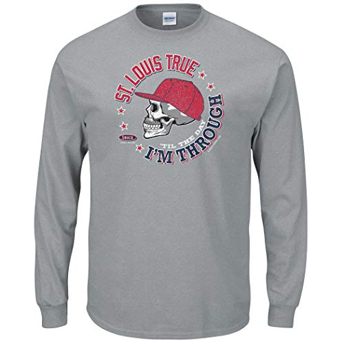 Smack Apparel St. Louis Baseball Fans. St Louis True 'Til The Day I'm Through Gray T-Shirt (Sm-5X) (Long Sleeve, - Sleeve Long Cardinals Louis