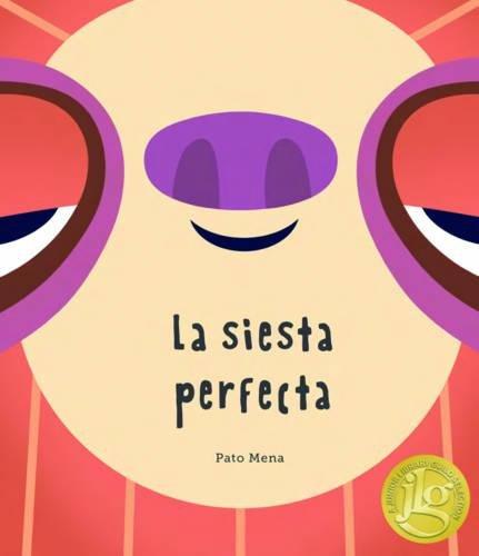 La siesta perfecta (Junior Library Guild Selection) (Somos8) (Spanish Edition) (Tapa Dura)