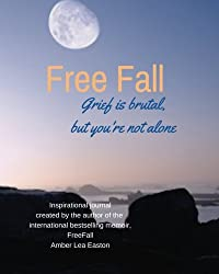 Free Fall Grief is brutal, but you're not alone: an inspirational journal