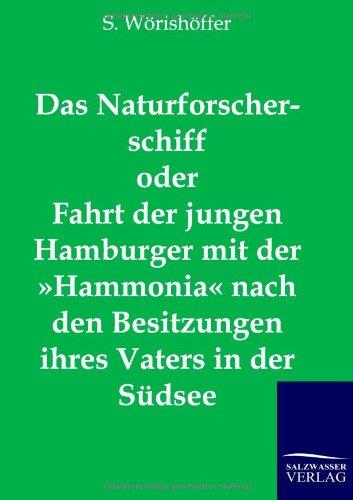 Das Naturforscherschiff oder Fahrt der jungen Hamburger mit der Hammonia nach den Besitzungen ihres Vaters in der Südsee (German Edition) by S W Rish Ffer