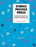 img - for Science Process Skills: Assessing Hands-On Student Performance by Karen OstlundKaren L. Ostlund (None) Paperback book / textbook / text book