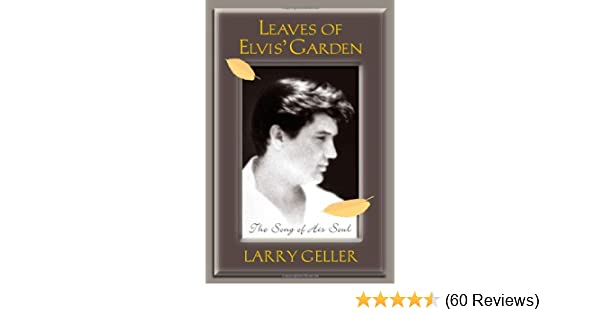 Leaves of elvis garden the song of his soul larry geller melanie leaves of elvis garden the song of his soul larry geller melanie rigney shira geller 9780976435006 amazon books fandeluxe Choice Image