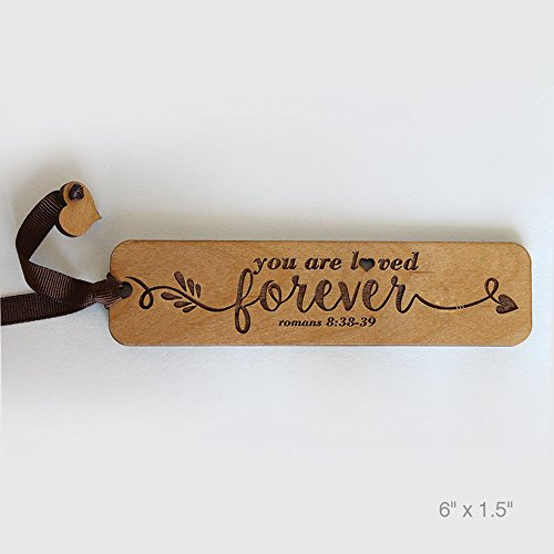 "Bella Busta- "" (Romans 8:38-39) You are loved forever "" Bookmark- Laser Cut and Engraved Natural Alder Wood free shipping"