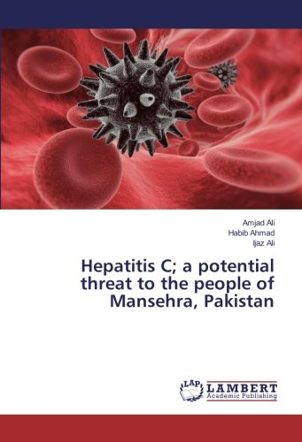 Hepatitis C; a potential threat to the people of Mansehra, Pakistan