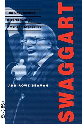 Swaggart The Unauthorized Biography of an American Evangelist [Seaman, Ann Rowe] (Tapa Blanda)