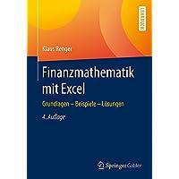 Finanzmathematik mit Excel: Grundlagen - Beispiele - Lösungen