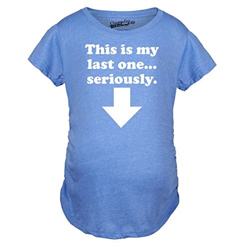 Maternity This is My Last One Seriously Pregnancy Tshirt Funny Sarcastic Announcement Tee (Blue) - M