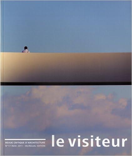 Ebooks à télécharger gratuitement Le Visiteur, N° 17, Novembre 2011 : Dossier João Luis Carrilho da Graça (Portugal) PDF by Karim Basbous 2884746331
