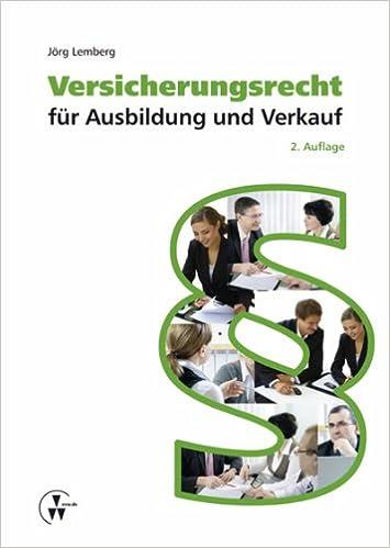 Versicherungsrecht für Ausbildung und Verkauf (German Edition)